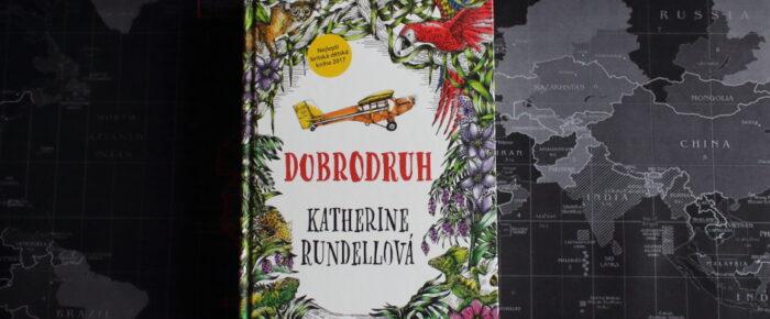 Katherine Rundell, Dobrodruh